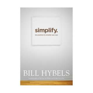 [eBook] Simplify. Ten Practices to Unclutter Your Soul - Bill Hybels