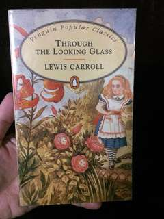 Through the Looking Glass (Alice in Wonderland) Classics