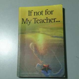 If not for my teacher