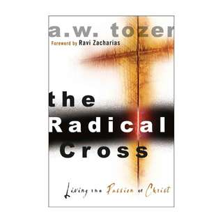 [eBook] The Radical Cross - Living the Passion of Christ - A W Tozer