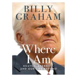 [eBook] Where I Am, Heaven, Eternity, and Our Life Beyond - Billy Graham