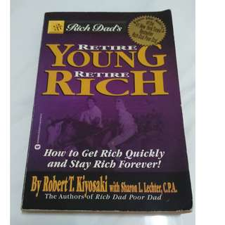 [Educational Book] Rich Dad's Retire Young, Retire Rich: How to Get Rich Quickly and Stay Rich Forever!