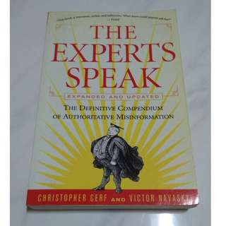 [Educational Book] The Experts Speak : The Definitive Compendium of Authoritative Misinformation