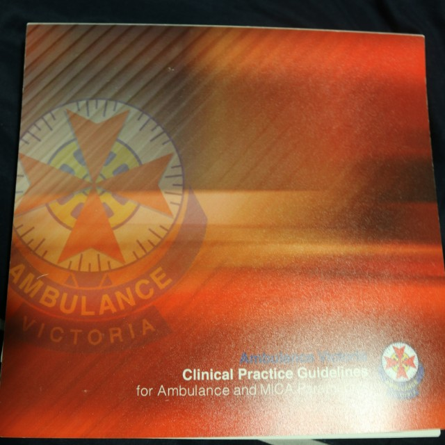 Ambulance Victoria Clinical Practice Guidelines for Ambulance and MICA Paramedics textbook