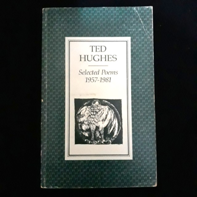 Ted Hughes Selected Poems 1957 - 1981