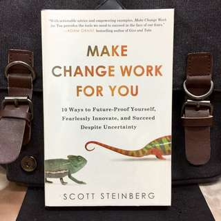 # Highly Recommended《Bran-New + How To Unlock Potential & Creativity WithIn You》Scott Steinberg - MAKE CHANGE WORK FOR YOU : 10 Ways to Future-Proof Yourself, Fearlessly Innovate, and Succeed Despite Uncertainty