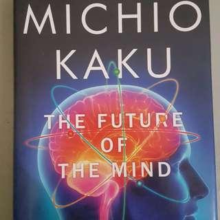 The Future of The Mind - Michio Kaku