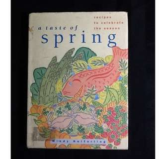 A TASTE OF SPRING : RECIPES TO CELEBRATE THE SEASON Mindy Heiferling