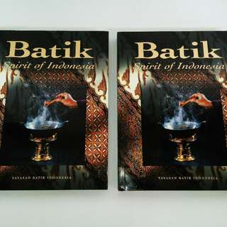 BUKU BATIK - BATIK SPIRIT OF INDONESIA