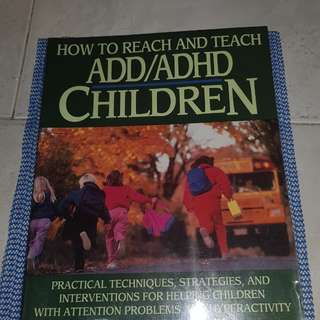 How to Reach and Teach ADD/ADD Children