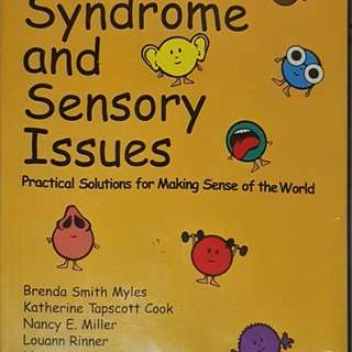 Asperger Syndrome and Sensory Issue: Practical Solutions for Making Sense of the World