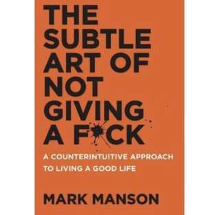 The Subtle Art of Giving a Fck By Mark Manson