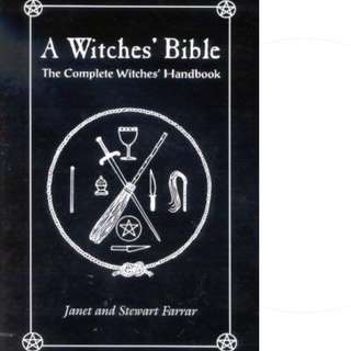 A Witches' Bible: The Complete Witches' Handbook by Janet Farrar, Stewart Farrar