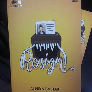 Novel Wattpad RESIGN by Almira Bastari