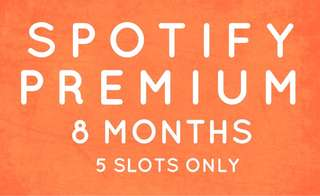 Spotify Premium for 8 months