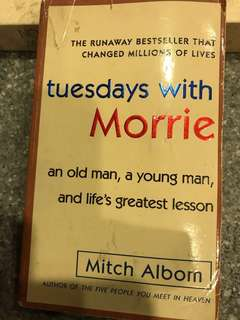 Tuesdays with Morri - an old man, a young man, and life's greatest lesson by Mitch Albom