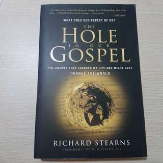 The Hole in our Gospel - Richard Stearns