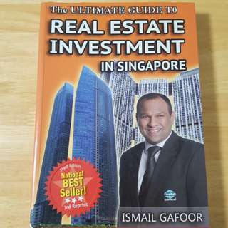 The Ultimate Guide to Real Estate Investment in Singapore by Ismail Gafoor
