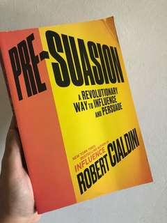 Pre-suasion by Robert Cialdin