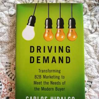 Driving Demand: Transforming B2B Marketing by Carlos Hidalgo