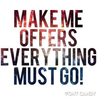 WANT EVERYTHING GONE