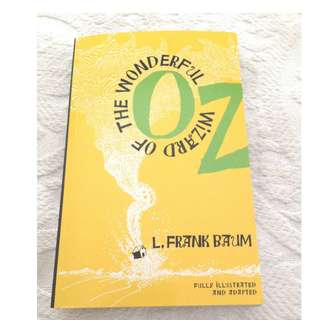 The Wonderful Wizard of Oz Fully Illustrated and Adapted