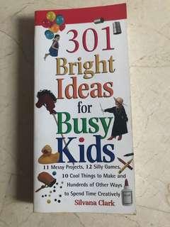 301 Bright Ideas for Busy Kids - Silvana Clark