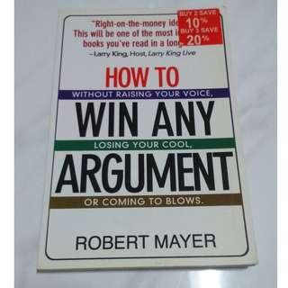 [Educational Book] How To Win Any Argument: Without Raising Your Voice, Losing Your Cool, Or Coming To Blows