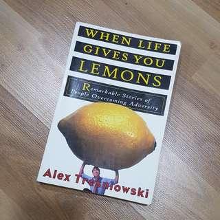 When life gives you lemons - alex tresniowski