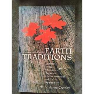A Woman's Guide to the Earth Traditions: Exploring Wicca, Shamanism, Paganism