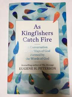 As Kingfishers Catch Fire by Eugene Peterson