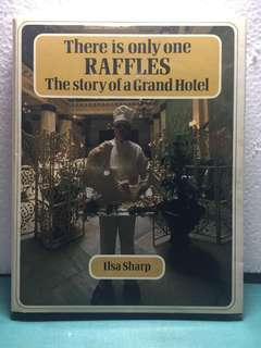 There is only one RAFFLES. The story of a grand hotel