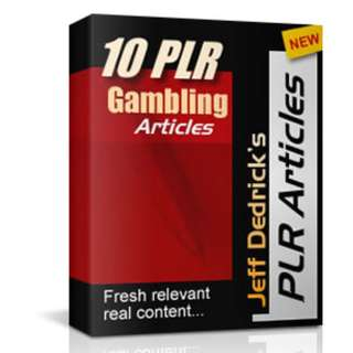 10 PLR Gambling Articles (Jeff Dedrick's PLR Articles)