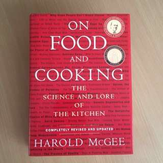 On Food and Cooking - the science and lore of the kitchen by Harold McGee