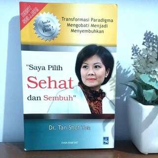 Saya Pilih Sehat Dan Sembuh - Dr. Tan Shot Yen
