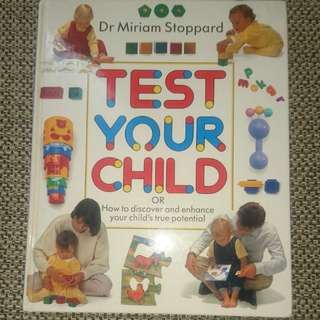 Test Your Child - How to discover and enhance your child's true potential
