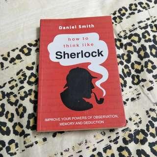 How to think like Sherlock Daniel Smith