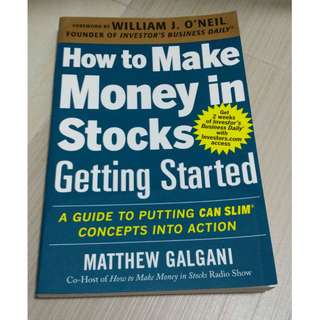 How to Make Money in Stocks Getting Started: A Guide to Putting CAN SLIM Concepts into Action- William J O Neil