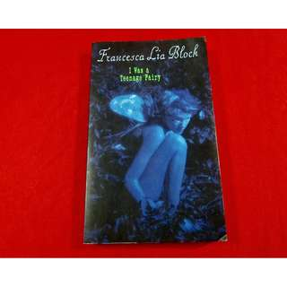 I Was A Teenage Fairy by Francesca Lia Block