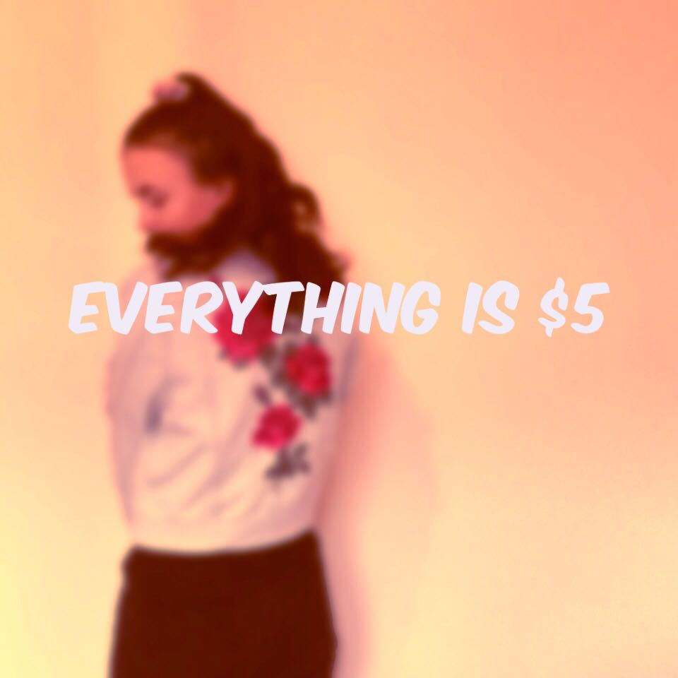 EVERYTHING IS $5