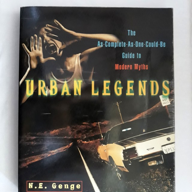 Urban Legends The As-Complete-As-One-Could-Be Guide to Modern Myths