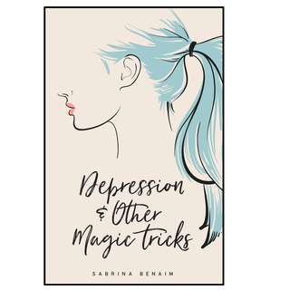 Depression & Other Magic Tricks by Sabrina Benaim  EBOOK