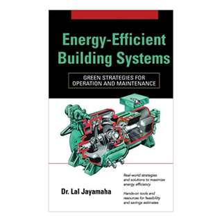 Energy-Efficient Building Systems: Green Strategies for Operation and Maintenance 1st Edition  by Lal Jayamaha  (Author)