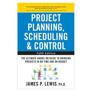 Project Planning, Scheduling, and Control: The Ultimate Hands-On Guide to Bringing Projects in On Time and On Budget , Fifth Edition:  Kindle Edition by James P. Lewis  (Author)