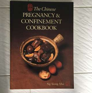 The Chinese Pregnancy & Confinement Cookbook by Ng Siong Mui