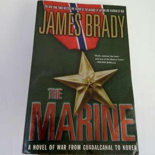 THE MARINE A NOVEL OF WAR FROM GUADALCANAL TO KOREA