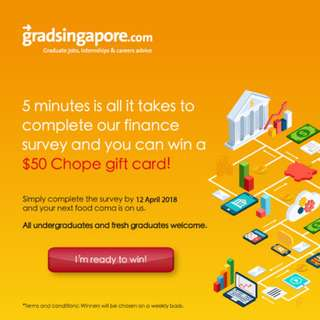 WIN $50 CHOPE VOUCHERS - FINANCE SURVEY FOR ALL SG UNIVERSITY STUDENTS
