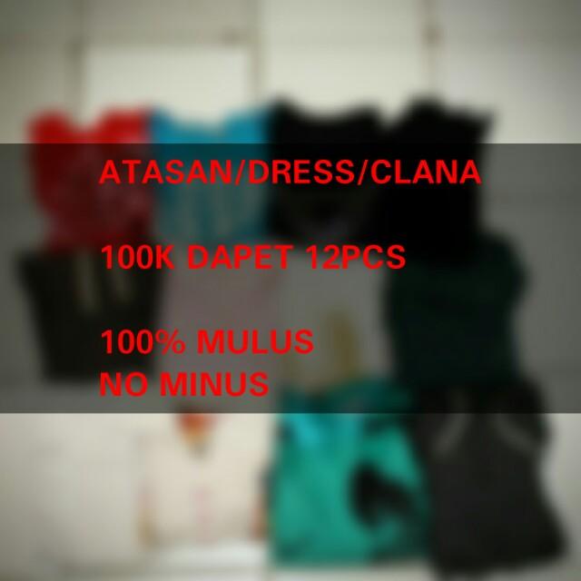 12pcs atasan/dress/clana hanya 100k