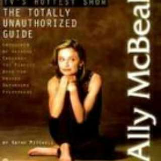 Ally McBeal: The Totally Unauthorized Guide by Kathy Mitchell