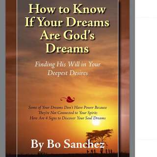 How To Know If Your Dreams Are God's Dreams: Finding His Will in Your Deepest Desires by Bo Sanchez